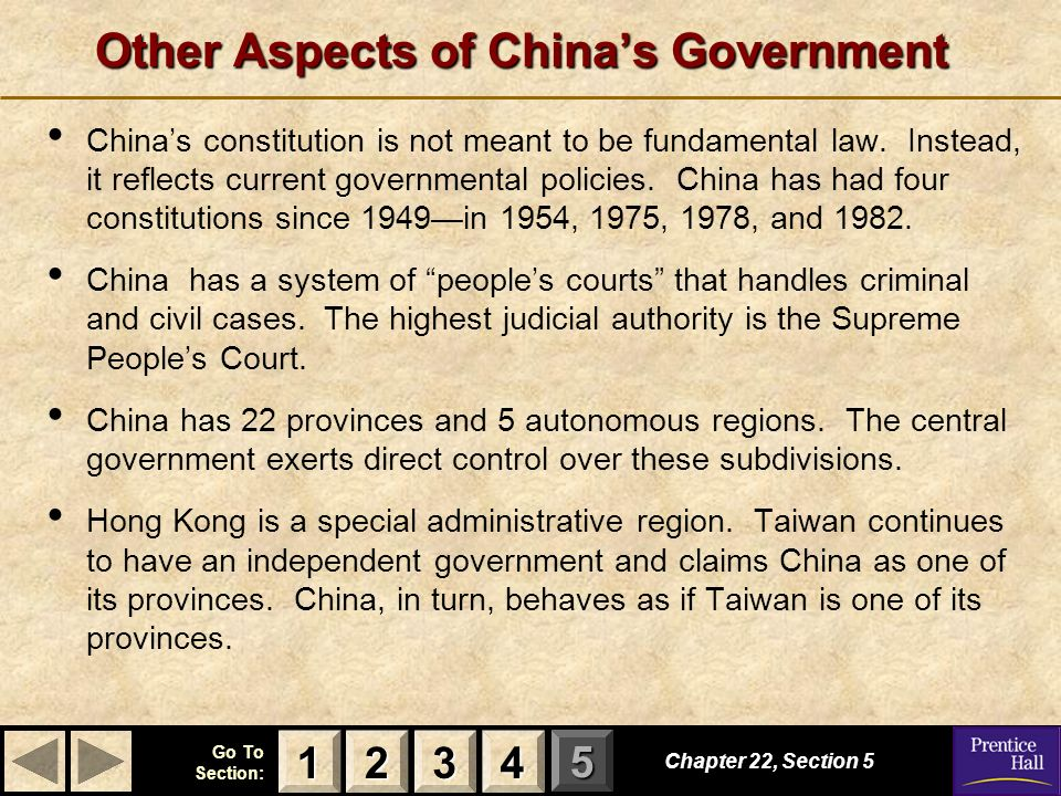 123 Go To Section: 4 5 Other Aspects of Chinas Government Chapter 22, Section 5 2222 4444 1111 3333 Chinas constitution is not meant to be fundamental