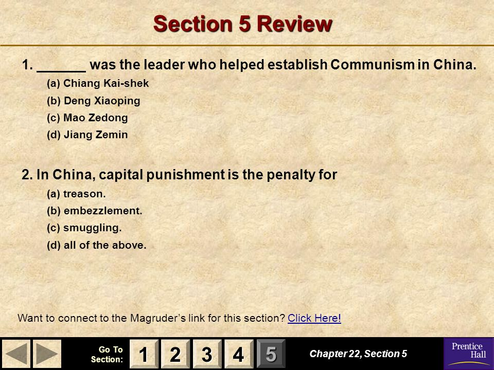 123 Go To Section: 4 5 Section 5 Review 1. was the leader who helped establish Communism in China. (a) Chiang Kai-shek (b) Deng Xiaoping (c) Mao Zedon
