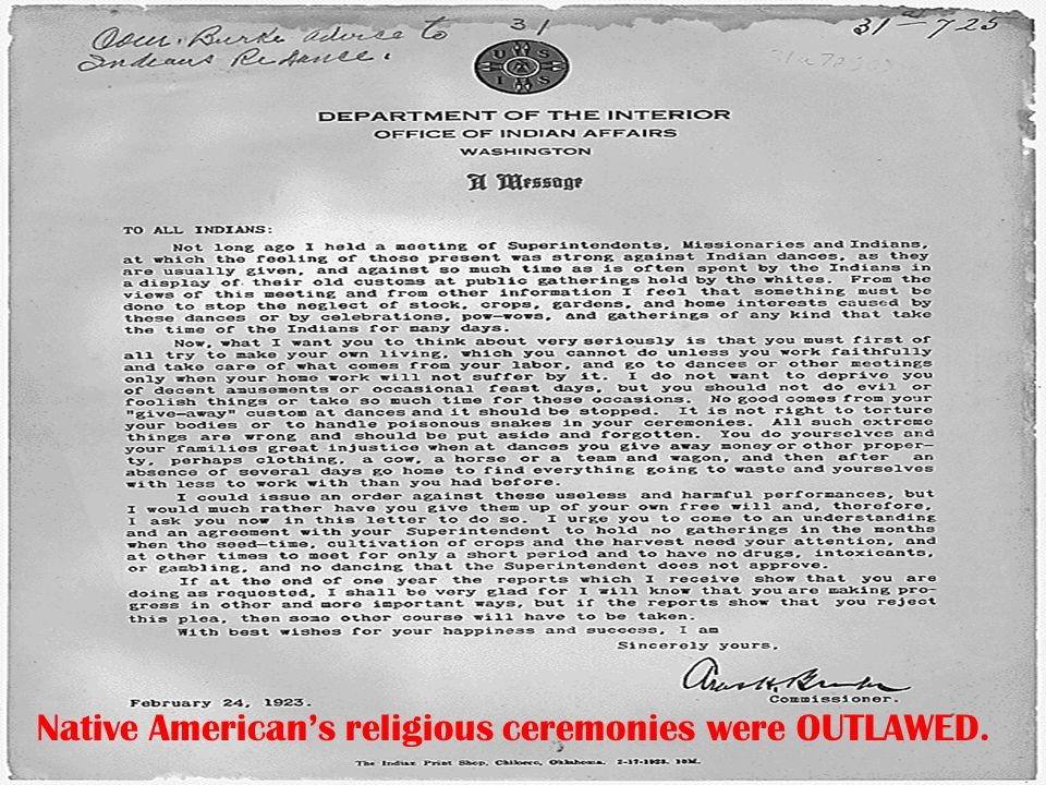 Native Americans religious ceremonies were OUTLAWED.