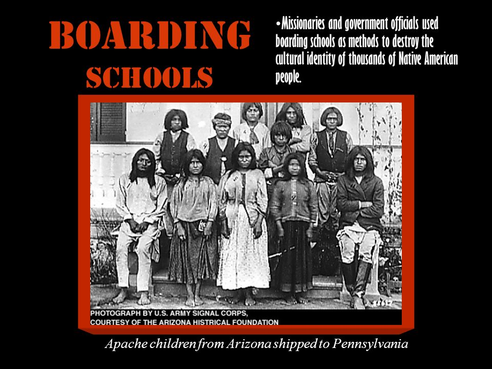 Missionaries and government officials used boarding schools as methods to destroy the cultural identity of thousands of Native American people. Boardi