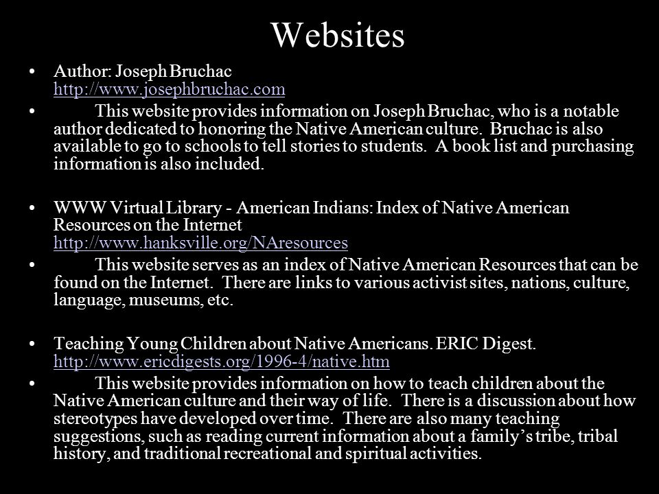 Websites Author: Joseph Bruchac http://www.josephbruchac.com http://www.josephbruchac.com This website provides information on Joseph Bruchac, who is