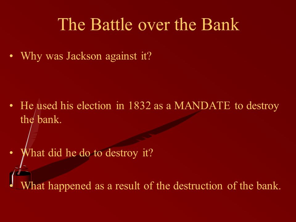 The Battle over the Bank Why was Jackson against it.