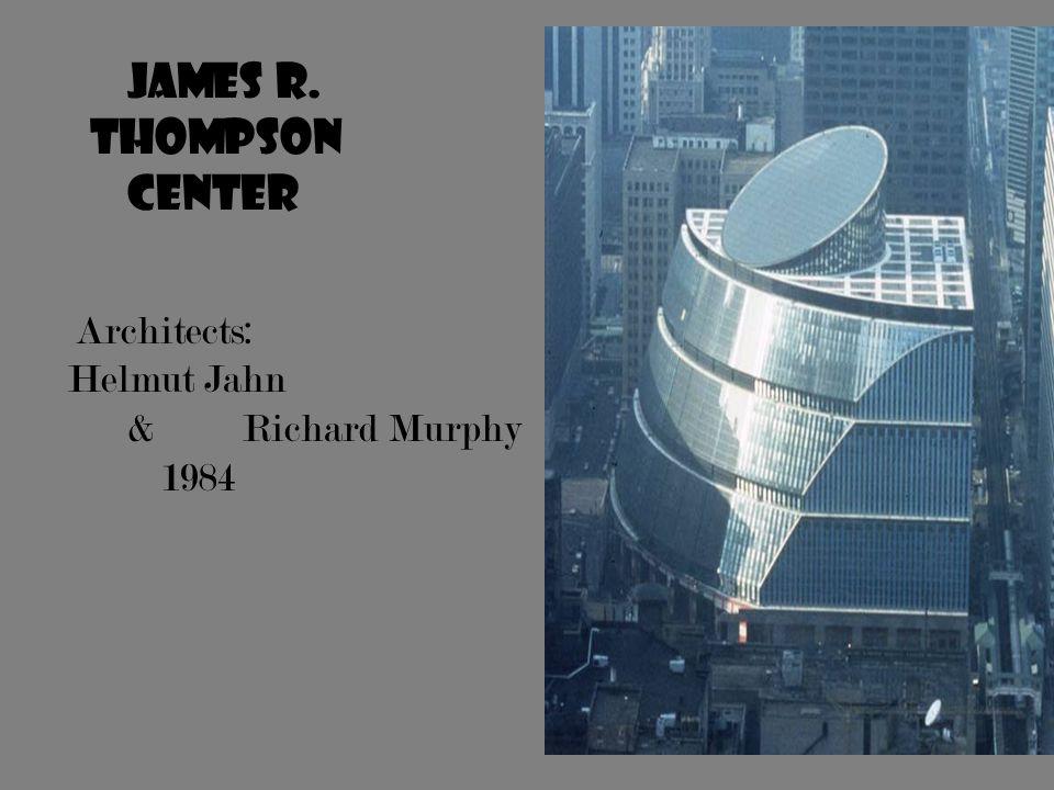 James R. Thompson Center Architects: Helmut Jahn & Richard Murphy 1984