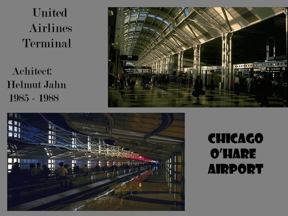 United Airlines Terminal Achitect: Helmut Jahn 1985 - 1988 Chicago OHare Airport