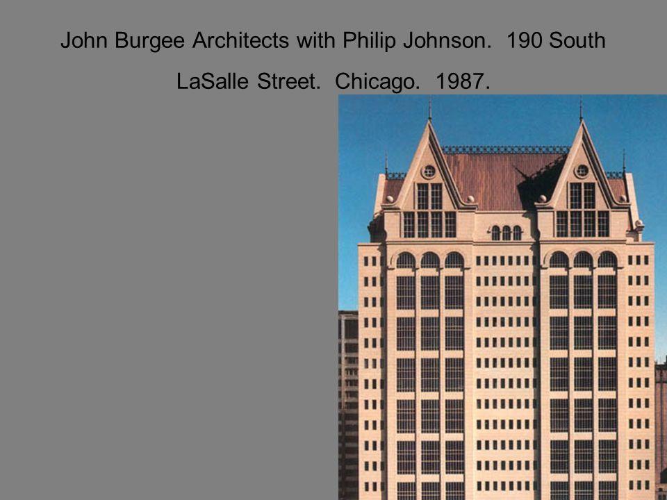 John Burgee Architects with Philip Johnson. 190 South LaSalle Street. Chicago. 1987.