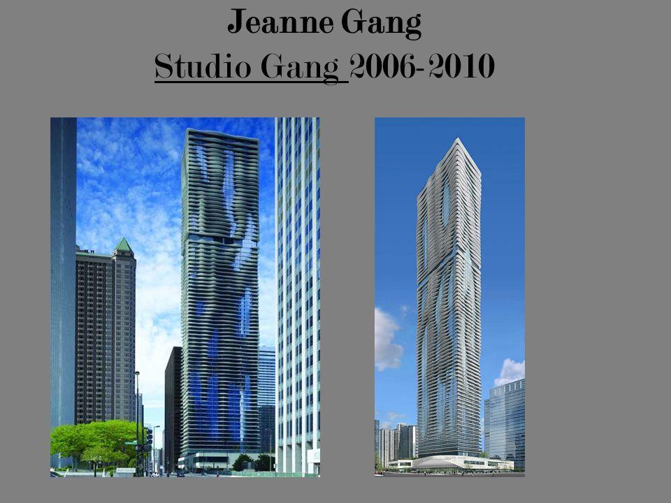 Jeanne Gang Studio Gang 2006-2010