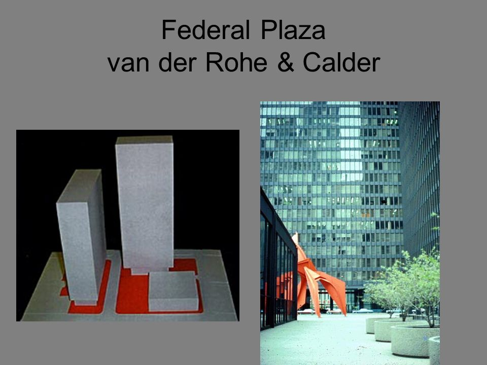 Do you see columns here? Federal Plaza DLudwig Mies van Der Rohe