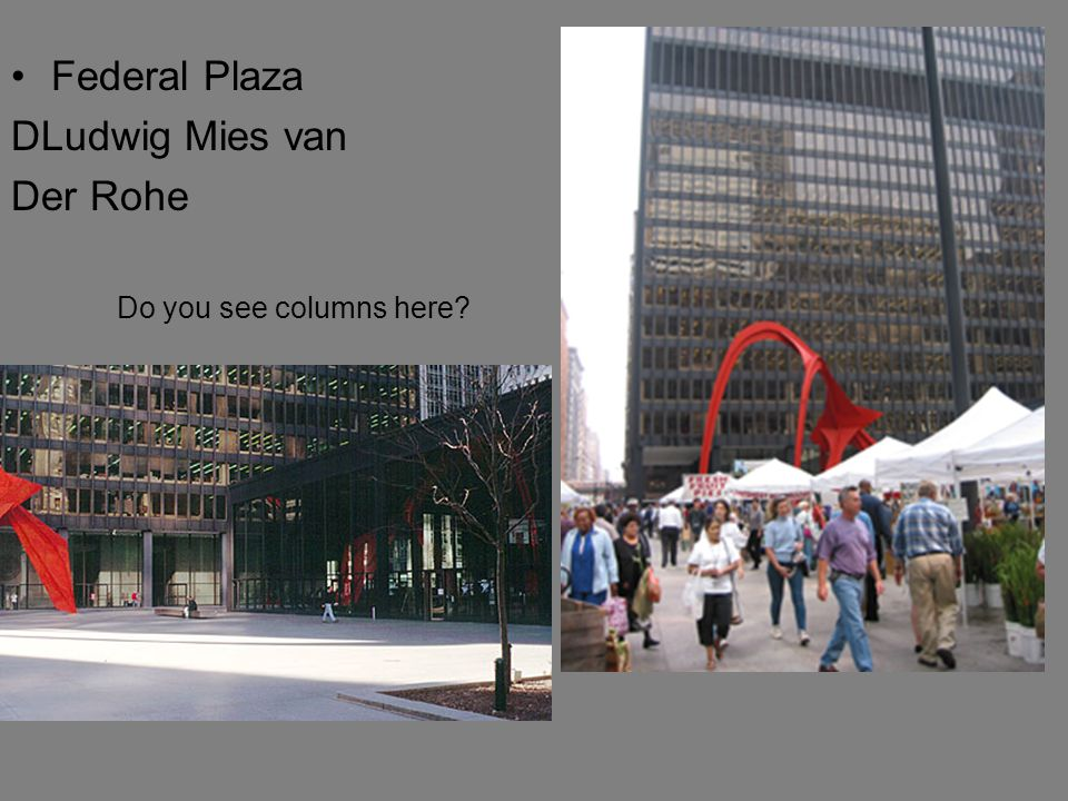 Do you see columns here Federal Plaza DLudwig Mies van Der Rohe