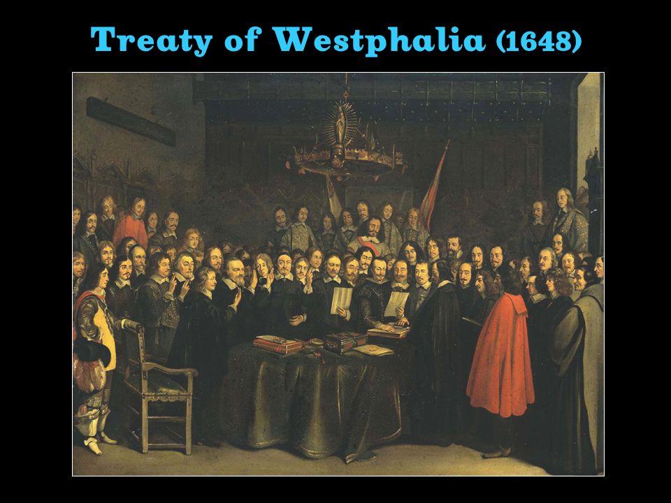The Peace of Westphalia (1648) The 30 Years War officially ended in 1648 with the Peace of WestphaliaThe 30 Years War officially ended in 1648 with th