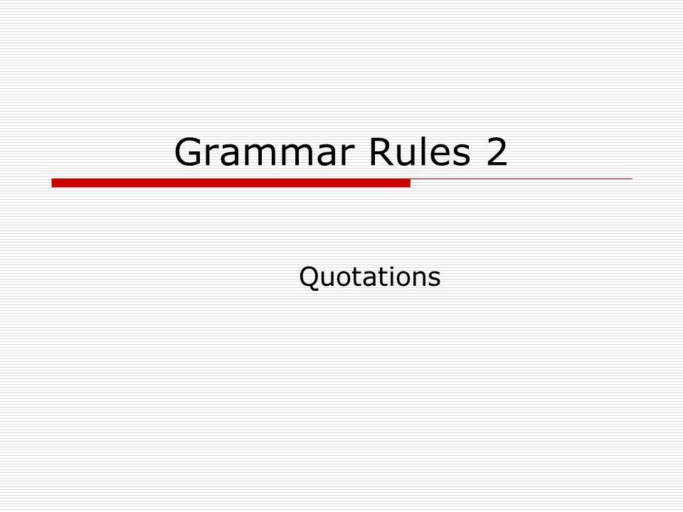 Grammar Rules 2 Quotations