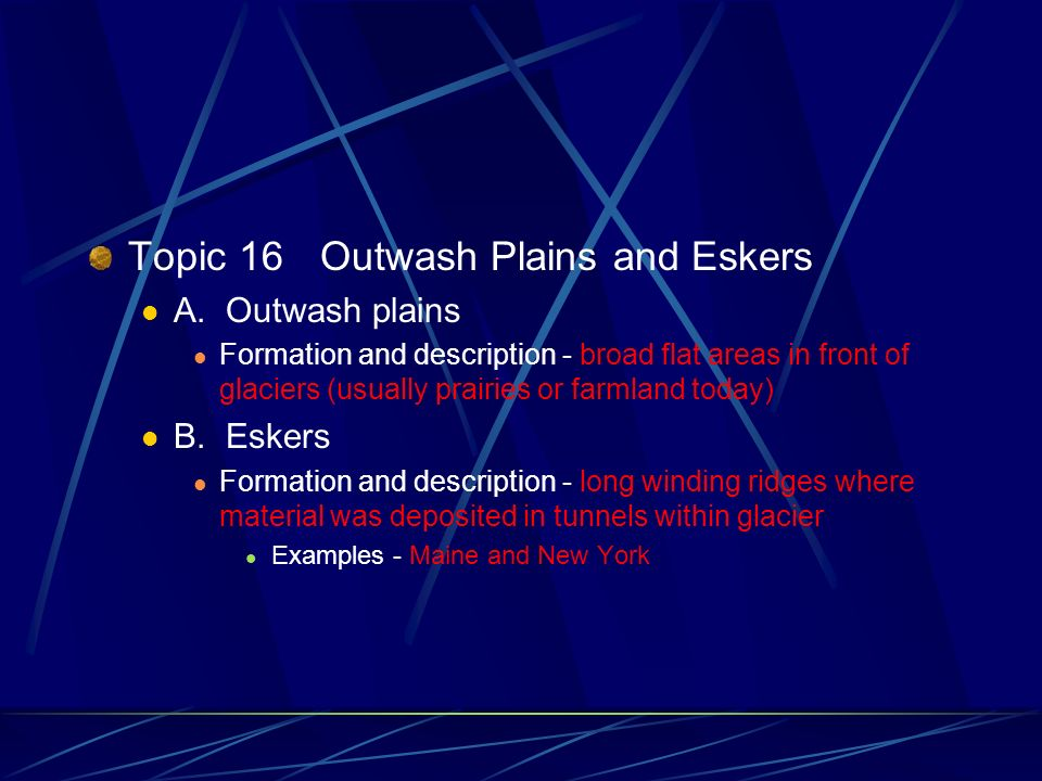 Topic 16 Outwash Plains and Eskers A.