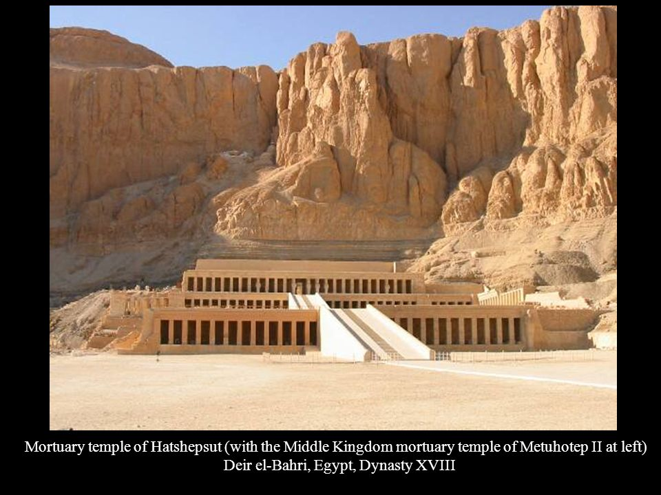 Mortuary temple of Hatshepsut (with the Middle Kingdom mortuary temple of Metuhotep II at left) Deir el-Bahri, Egypt, Dynasty XVIII