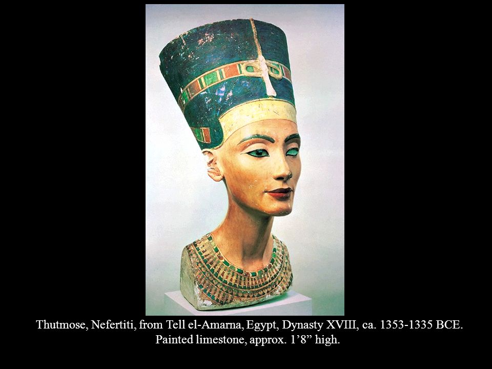 Thutmose, Nefertiti, from Tell el-Amarna, Egypt, Dynasty XVIII, ca. 1353-1335 BCE. Painted limestone, approx. 18 high.