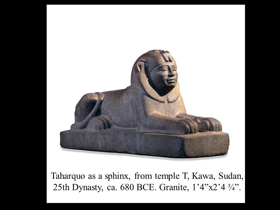 Taharquo as a sphinx, from temple T, Kawa, Sudan, 25th Dynasty, ca. 680 BCE. Granite, 14x24 ¾.