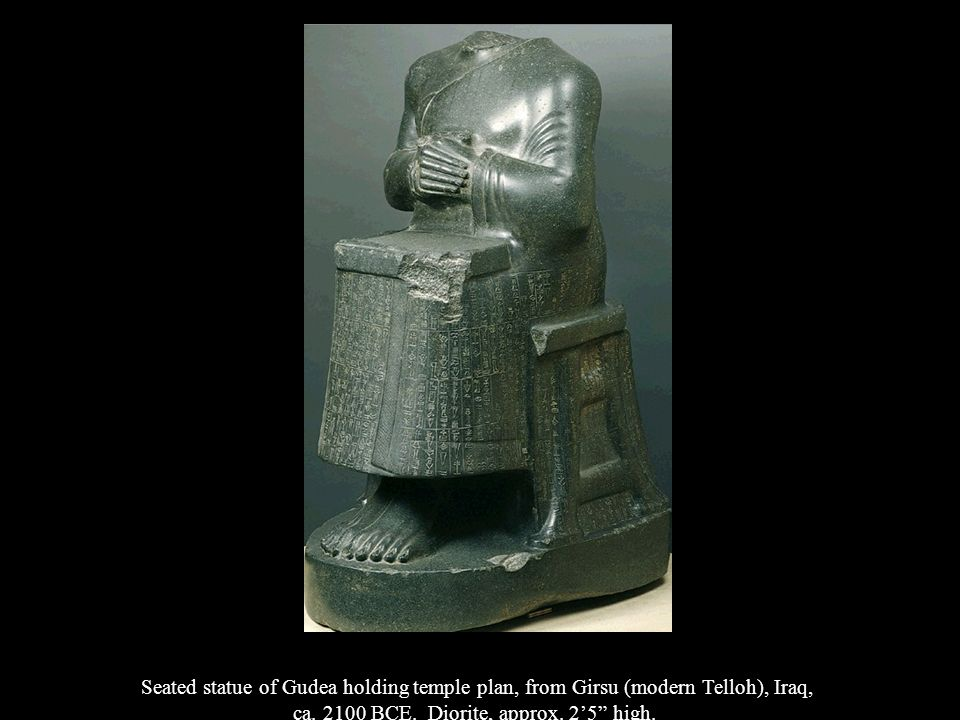 Seated statue of Gudea holding temple plan, from Girsu (modern Telloh), Iraq, ca. 2100 BCE. Diorite, approx. 25 high.