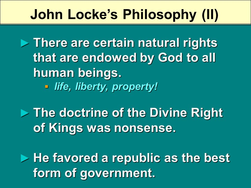 John Lockes Philosophy (I) The individual must become a rational creature.