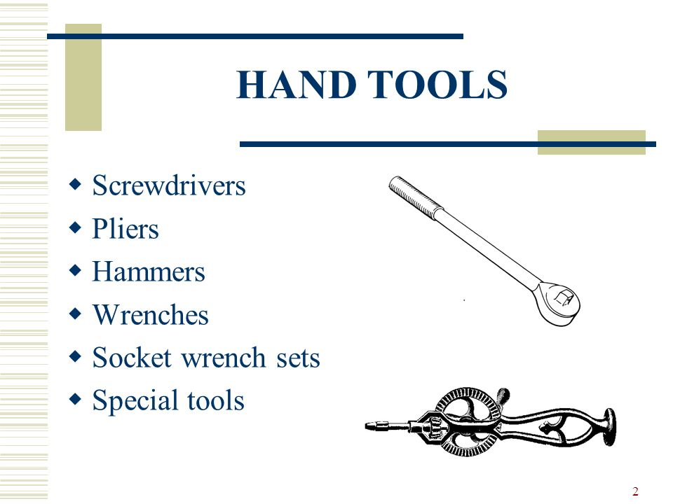 1 AUTOMOTIVE TOOLS Hand tools Measuring tools Cutting tools Power tools Lifting equipment Cleaning equipment Specialty tools
