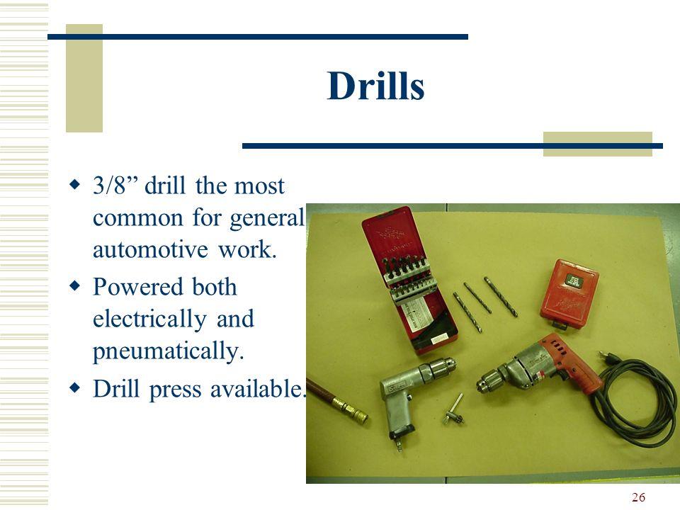 25 Threading Tools Cut threads Taps cut internal threads. Dies cut external threads. Used in automotive service to repair threads.