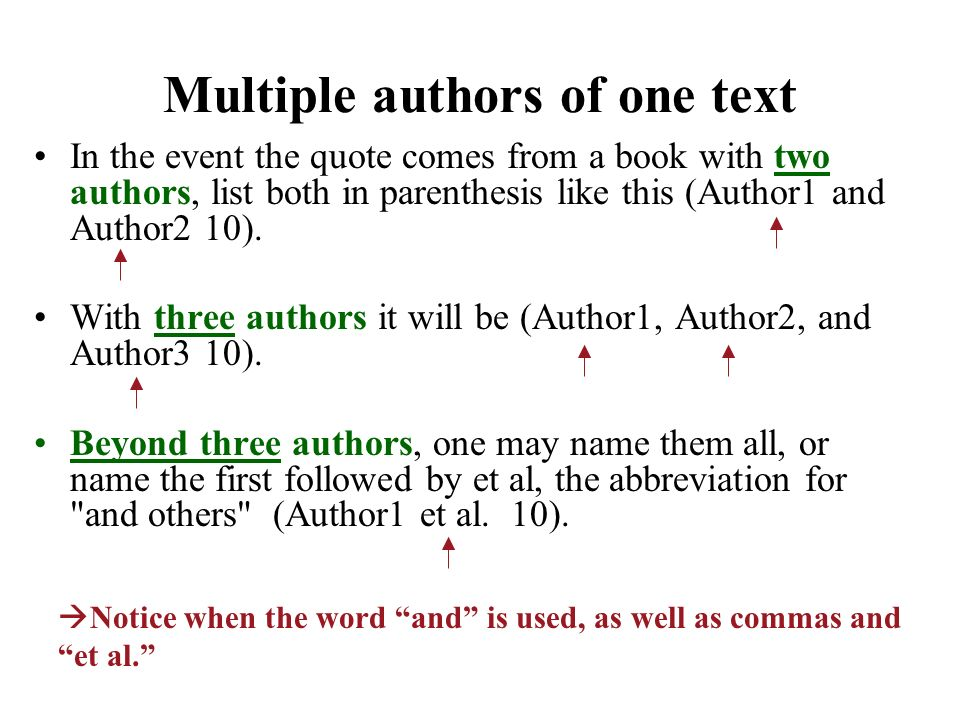 Multiple authors of one text In the event the quote comes from a book with two authors, list both in parenthesis like this (Author1 and Author2 10).
