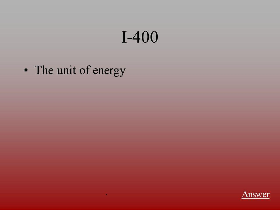 I-300 The energy often referred to as stored energy Answer.