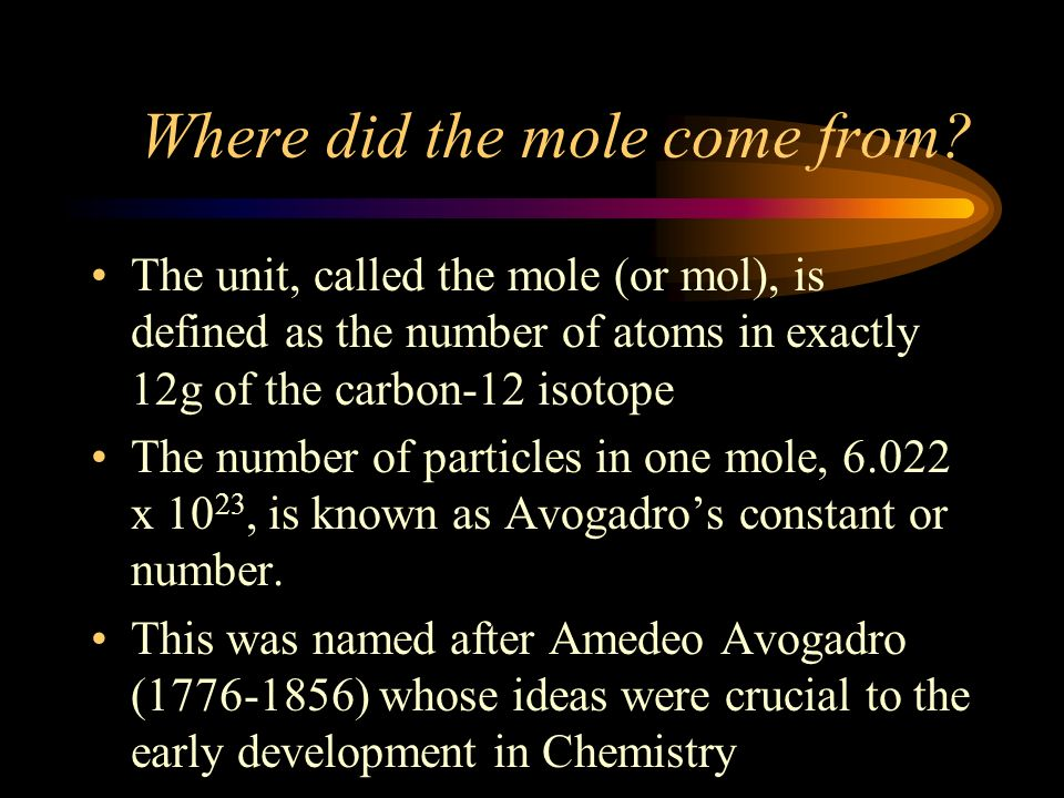 Where did the mole come from.