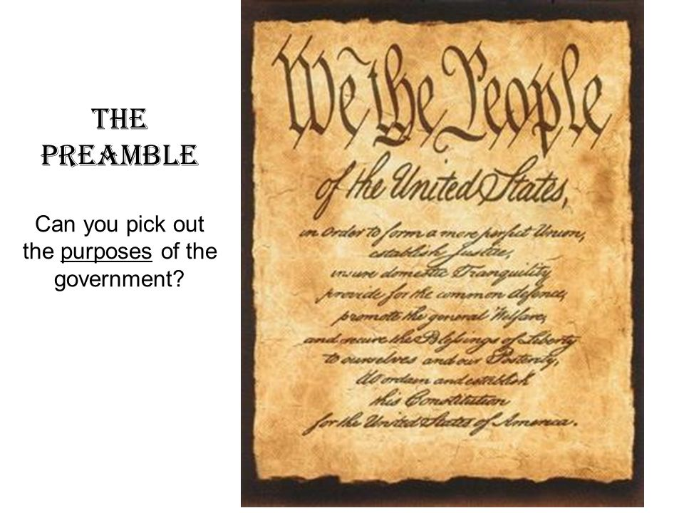 The Preamble Can you pick out the purposes of the government?
