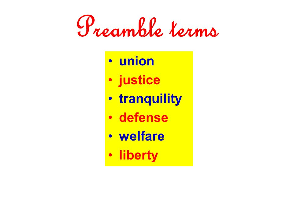 Preamble terms union justice tranquility defense welfare liberty