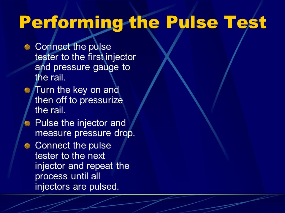 Pulse Testing the Injectors This test operates each injector by pulsing it from a special tester. A pressure gauge must be used in conjunction with th