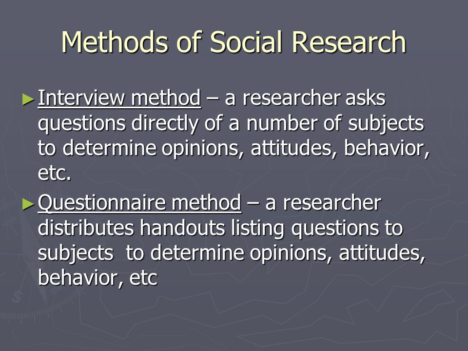 Methods of Social Research The Subjects… Random Sample – a sample in which every person in the total group has an equal chance of being chosen (ex: re
