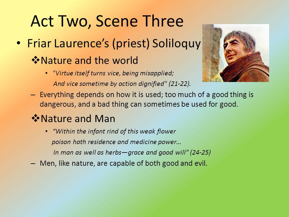 Act Two, Scene Three Friar Laurences (priest) Soliloquy Nature and the world