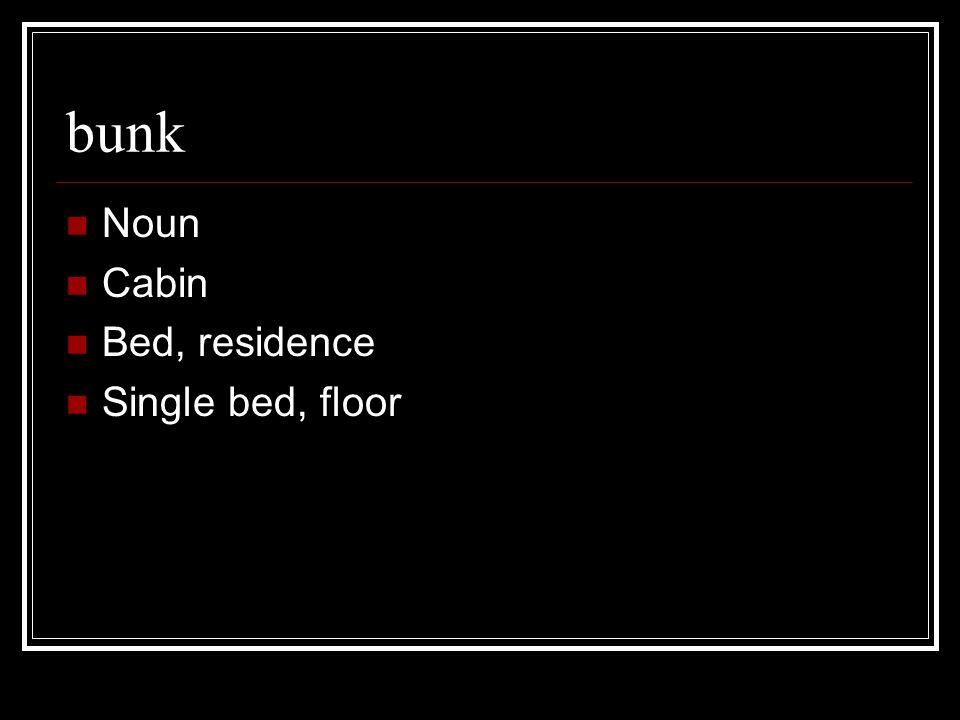 bunk Noun Cabin Bed, residence Single bed, floor