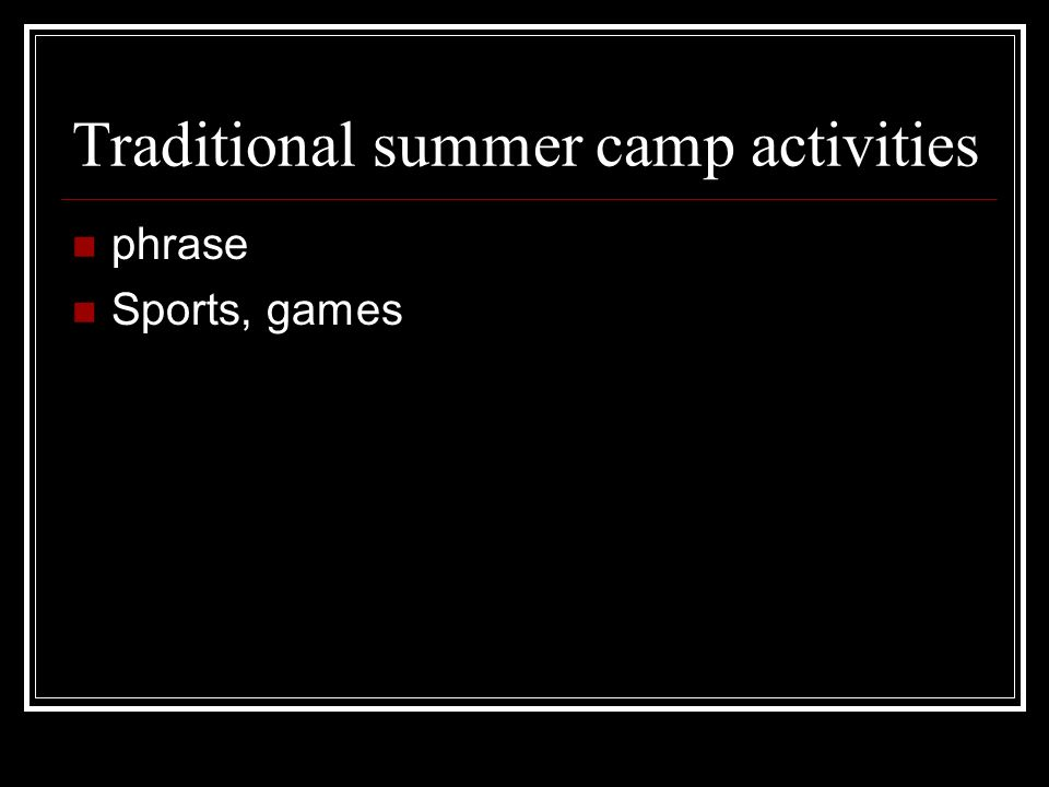 Traditional summer camp activities phrase Sports, games
