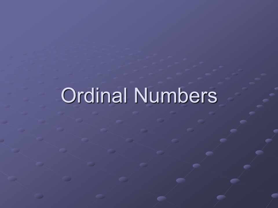 Ordinal numbers tell people the position of things that are placed in order