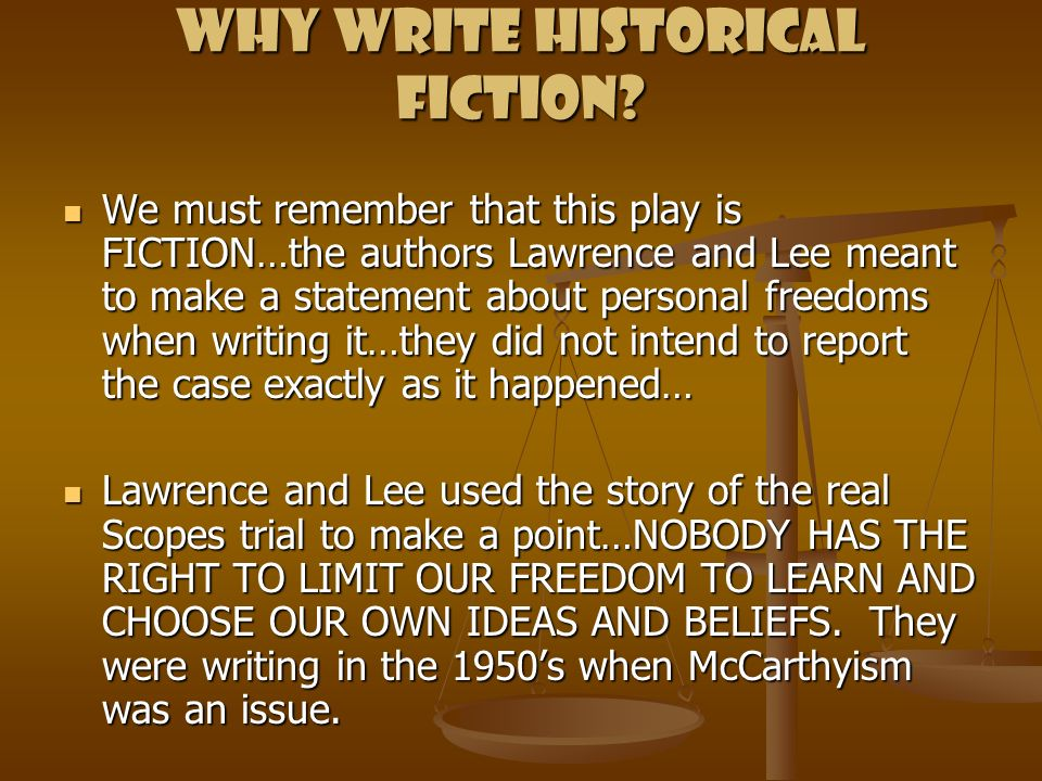 Why write HISTORICAL FICTION.