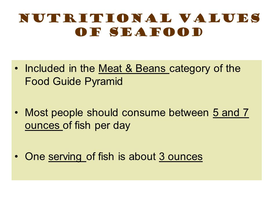 Nutritional Values of Seafood Excellent source of complete protein Fewer calories, saturated fat and cholesterol than red meat Contain the vitamins A and D