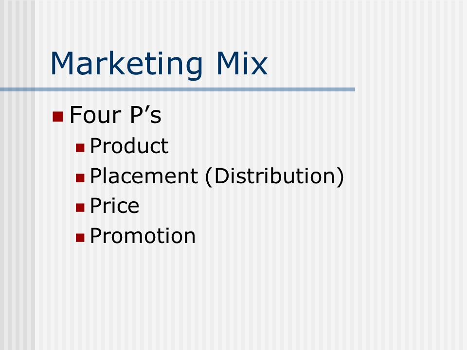 Marketing Mix Four Ps Product Placement (Distribution) Price Promotion