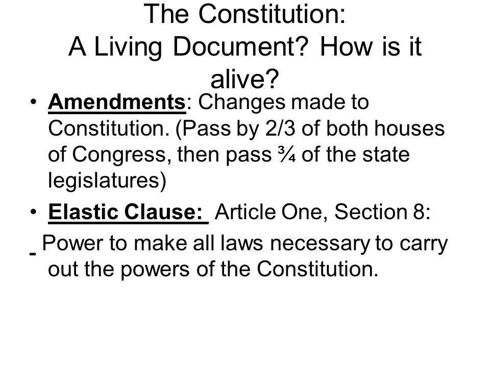 The Constitution: A Living Document. How is it alive.