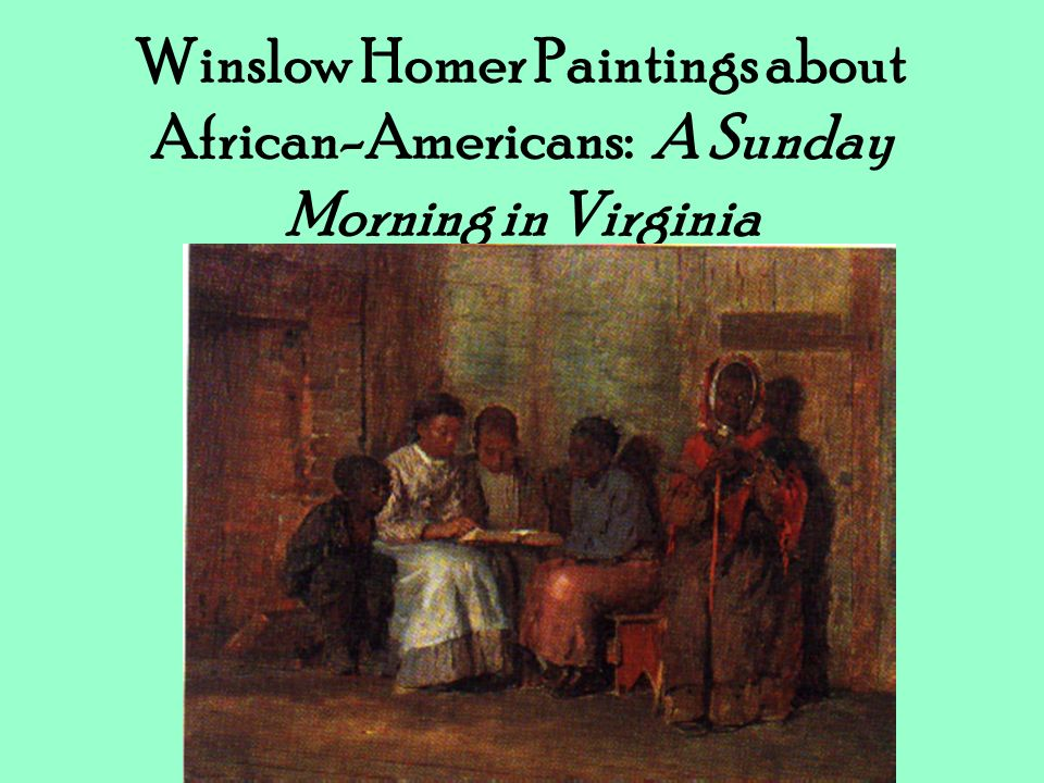 Winslow Homer Paintings about African-Americans: A Sunday Morning in Virginia
