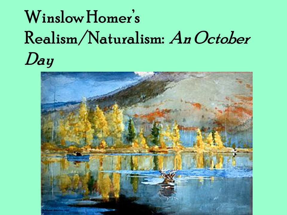 Winslow Homers Realism/Naturalism: An October Day