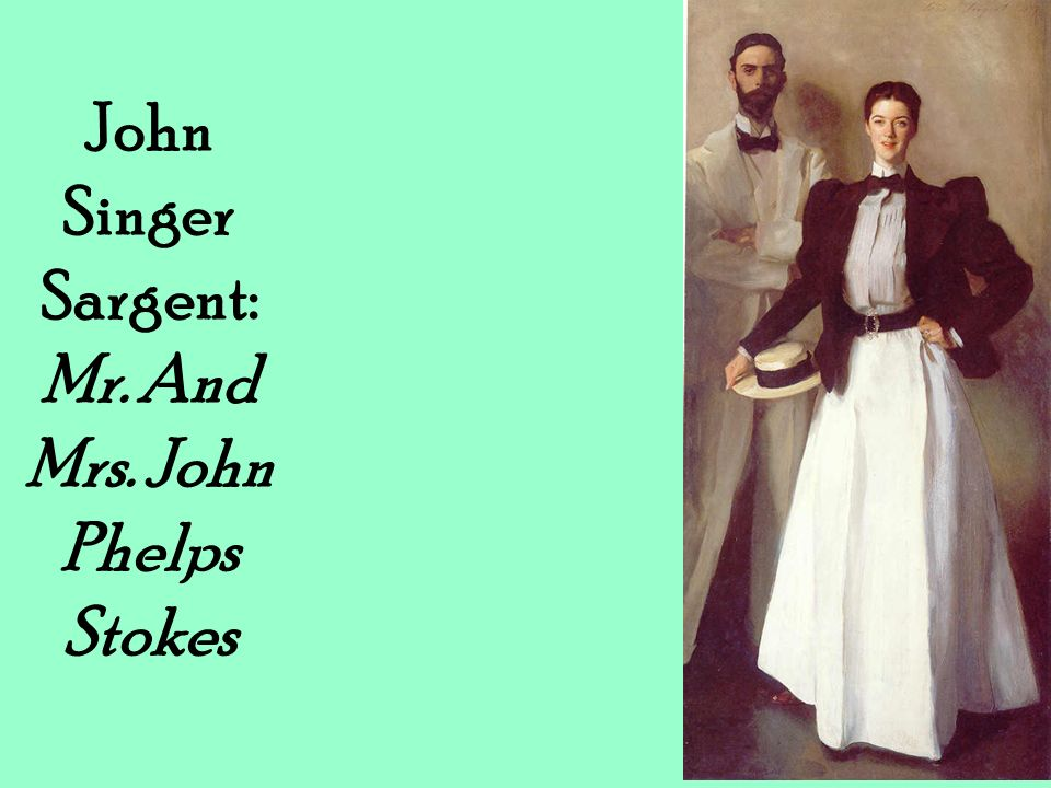 John Singer Sargent: Mr. And Mrs. John Phelps Stokes