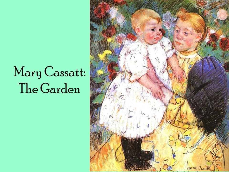 Mary Cassatt: The Garden