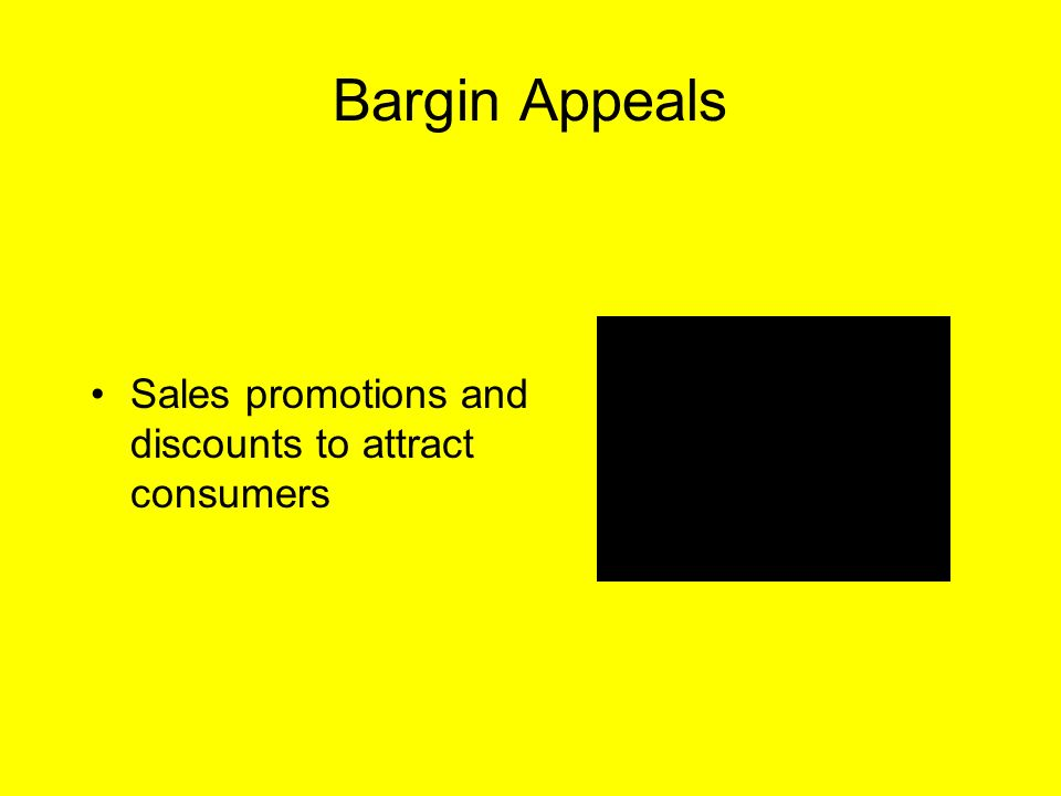 Bargin Appeals Sales promotions and discounts to attract consumers
