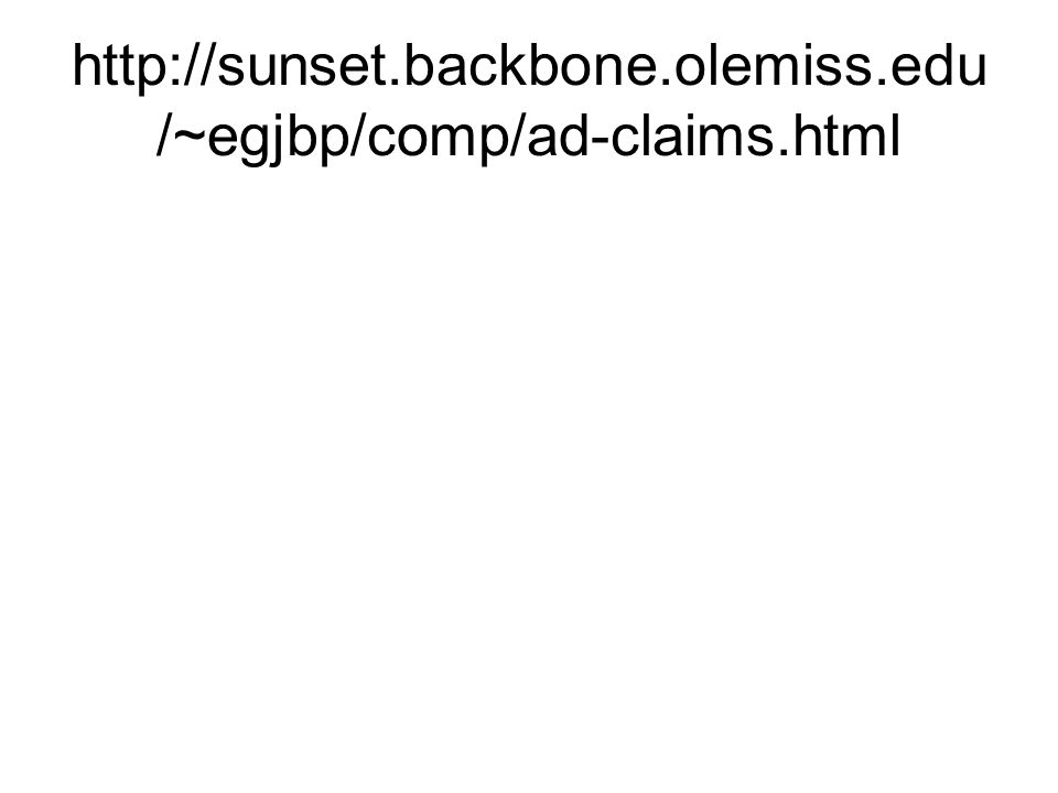 http://sunset.backbone.olemiss.edu /~egjbp/comp/ad-claims.html