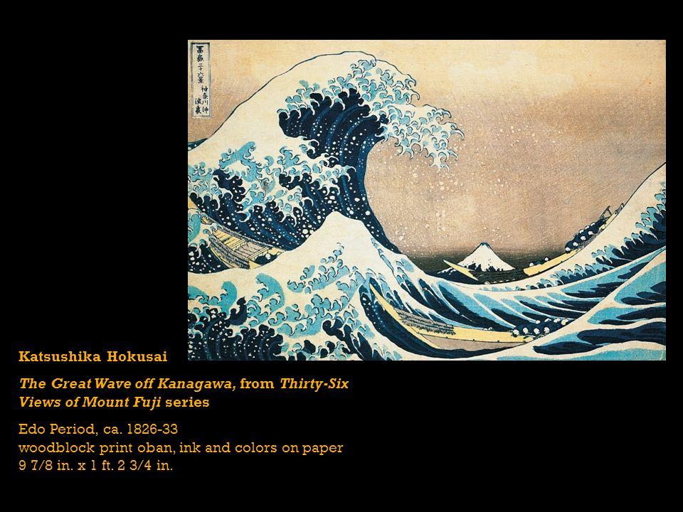 Katsushika Hokusai The Great Wave off Kanagawa, from Thirty-Six Views of Mount Fuji series Edo Period, ca. 1826-33 woodblock print oban, ink and color
