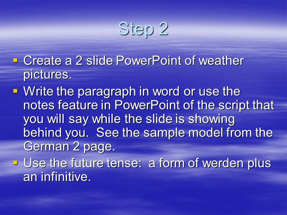 Step 2 Create a 2 slide PowerPoint of weather pictures.