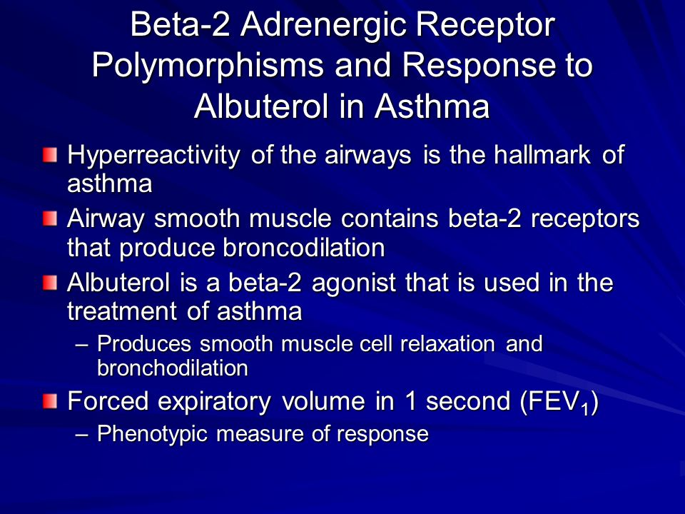 Beta-2 Adrenergic Receptor Polymorphisms and Response to Albuterol in Asthma Hyperreactivity of the airways is the hallmark of asthma Airway smooth mu
