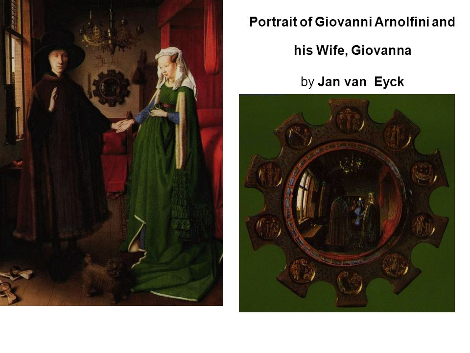 Portrait of Giovanni Arnolfini and his Wife, Giovanna by Jan van Eyck