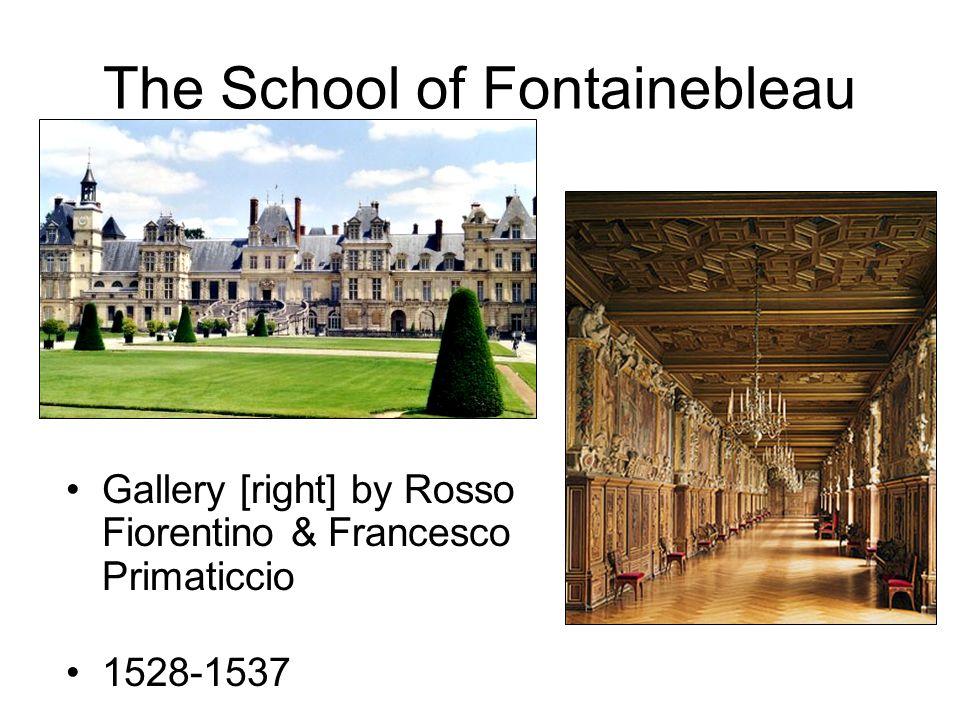 The School of Fontainebleau Gallery [right] by Rosso Fiorentino & Francesco Primaticcio 1528-1537