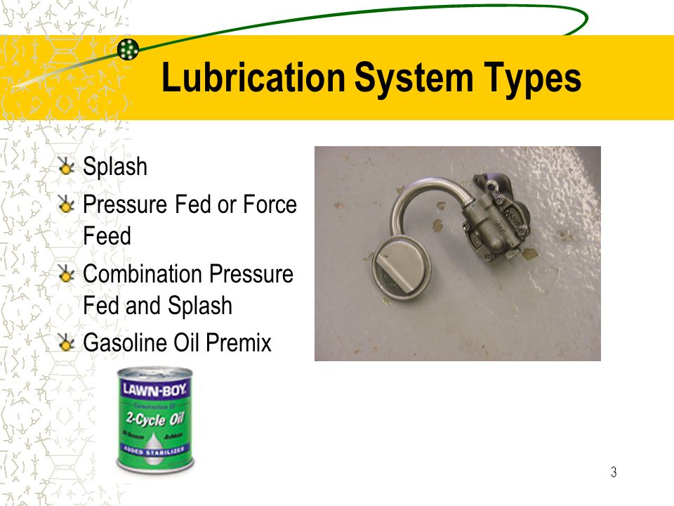 2 Six Functions of Motor Oil Reduce friction Reduce wear Seal power Absorb shock Clean Cool