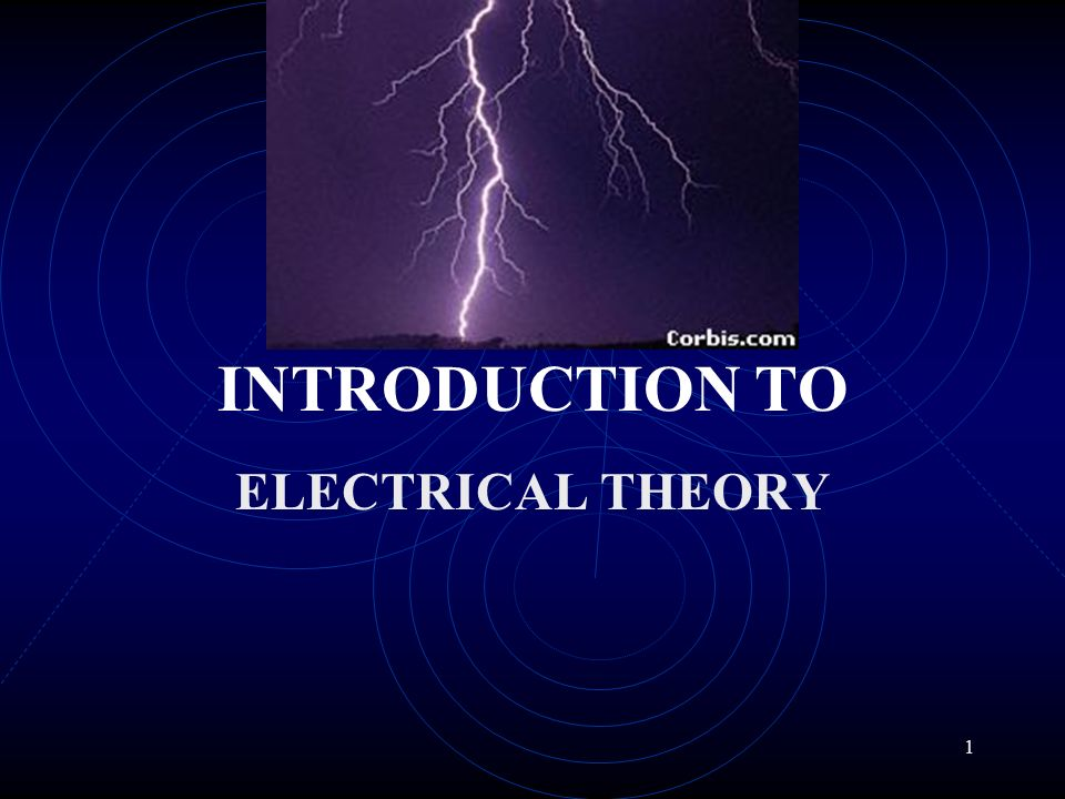 1 INTRODUCTION TO ELECTRICAL THEORY